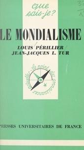 Louis Périllier et Jean-Jacques Tur - Le mondialisme.