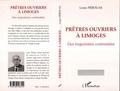 Louis Pérouas - Prêtres-ouvriers à Limoges des trajectoires contrastées.