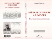 Louis Pérouas - Pretres-ouvriers a limoges des trajectoires contrastees.