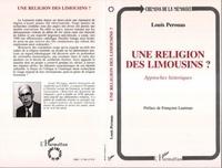 Louis Pérouas - Une religion des Limousins ? - Approches historiques.