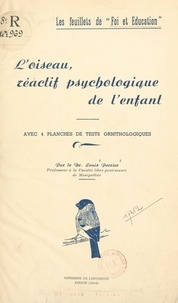 Louis Perrier - L'oiseau, réactif psychologique de l'enfant - Avec 4 planches de tests ornithologiques.