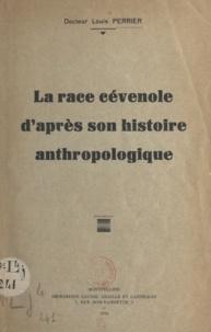 Louis Perrier - La race cévenole d'après son histoire anthropologique.