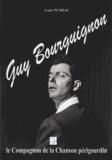 Louis Pétriac - Guy Bourguignon, le compagnon de la chanson périgourdin.