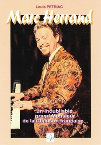 Louis Pétriac - Marc Herrand - Un inoubliable grand monsieur de la chanson française.