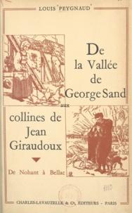 Louis Peygnaud - De la vallée de George Sand aux collines de Jean Giraudoux - De Nohant à Bellac.