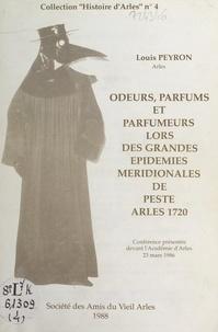 Louis Peyron et  Venture - Odeurs, parfums et parfumeurs lors des grandes épidémies méridionales de peste, Arles 1721 - Conférence présentée devant l'Académie d'Arles, 23 mars 1986.
