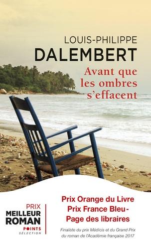 Avant Que Les Ombres S Effacent De Louis Philippe Dalembert Poche Livre Decitre