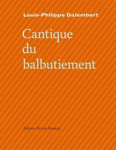 Louis-Philippe Dalembert - Cantique du balbutiement.