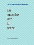 Louis-Philippe Dalembert - En marche sur la terre.