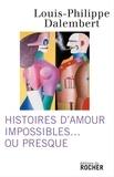 Louis-Philippe Dalembert - Histoires d'amour impossibles... ou presque.