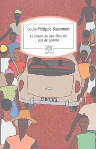 Louis-Philippe Dalembert - Le Crayon du bon Dieu n'a pas de gomme.