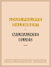 Louis-Philippe Dalembert - Milwaukee blues.