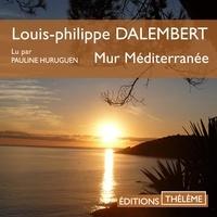 Louis-Philippe Dalembert et Pauline Huruguen - Mur Méditerranée.