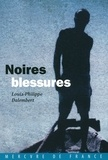 Louis-Philippe Dalembert - Noires blessures.