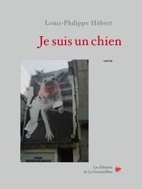 Louis-Philippe Hebert - Je suis un chien.