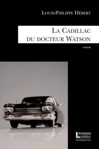 Louis-Philippe Hebert - La Cadillac du docteur Watson - La.