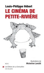 Louis-Philippe Hebert - Le cinéma de Petite-Rivière.