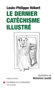 Louis-Philippe Hebert - Le dernier catéchisme illustré.