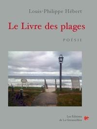Louis-Philippe Hebert - Le livre des plages - Poésie.
