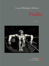 Louis-Philippe Hebert - Vieillir - poésie.