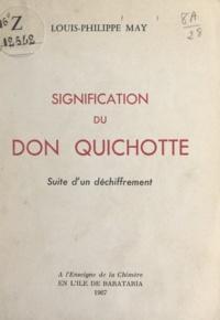 Louis-Philippe May - Signification du Don Quichotte - Suite d'un déchiffrement.