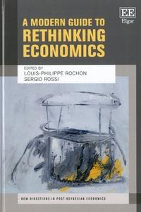 Louis-Philippe Rochon et Sergio Rossi - A Modern Guide to Rethinking Economics.
