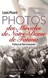 Louis Picard - Photos des Miracles de Notre-Dame de Fatima.