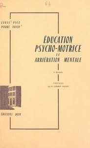 Louis Picq et Pierre Vayer - Éducation psycho-motrice et arriération mentale.