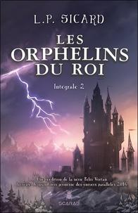 Louis-Pier Sicard - Les Orphelins du roi Tome 2 : .