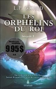 Louis-Pier Sicard - Les Orphelins du roi - Tome 1.