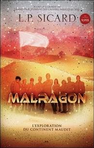 Louis-Pier Sicard - Malragon Tome 1 : L'exploration du continent maudit.