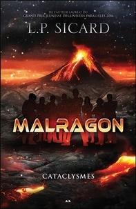 Louis-Pier Sicard - Malragon Tome 2 : Cataclysmes.