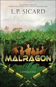 Louis-Pier Sicard - Malragon Tome 3 : Conquêtes.