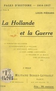 Louis Piérard - La Hollande et la guerre.