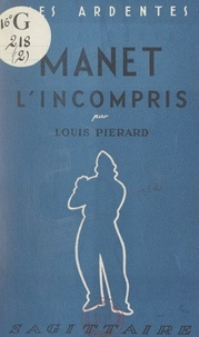 Louis Piérard - Manet l'incompris.