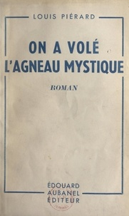 Louis Piérard - On a volé l'agneau mystique.