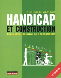 Louis-Pierre Grosbois - Handicap et construction - Conception conclusive de l'accessibilité.