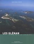 Louis-Pierre Le Maître - Les Glénan - Histoire d'un archipel.