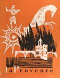 Louis Pierrein et Denis Belray - La Provence - Pays de vieille civilisation, terre de travail, promesse d'avenir.