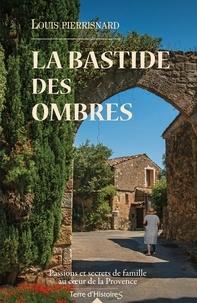 Louis Pierrisnard - La bastide des ombres.