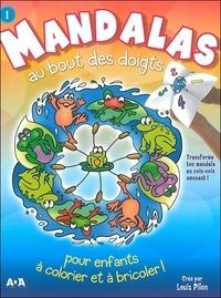 Louis Pilon - Mandalas au bout des doigts pour enfants à colorier et à bricoler ! - Tome 1.