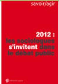 Louis Pinto - 2012 : les sociologues s'invitent dans le débat.
