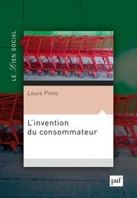 Louis Pinto - L'invention du consommateur - Sur la légitimité du marché.