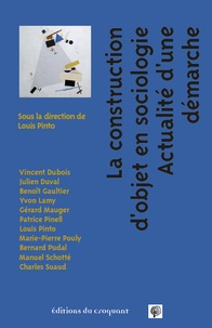 Louis Pinto - La construction d'objet en sociologie - Actualité d'une démarche.
