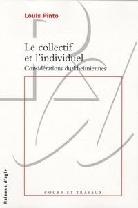 Louis Pinto - Le collectif et l'individuel - Considérations durkheimiennes.