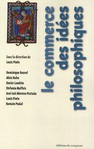 Louis Pinto - Le commerce des idées philosophiques.