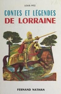 Louis Pitz et Philippe Degrave - Contes et légendes de Lorraine.