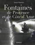 Louis Plantier - Fontaines de Provence et de Côte d'Azur.
