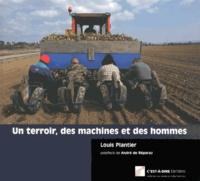 Louis Plantier - Un terroir, des machines et des hommes - Corbières, entre moyenne et basse Durance.