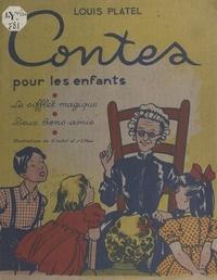 Louis Platel et Denise Collot - Contes pour les enfants - Le sifflet magique. Suivi de Deux bons amis.